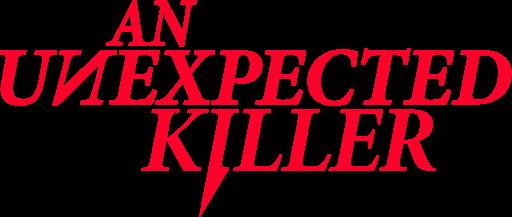 An Unexpected Killer