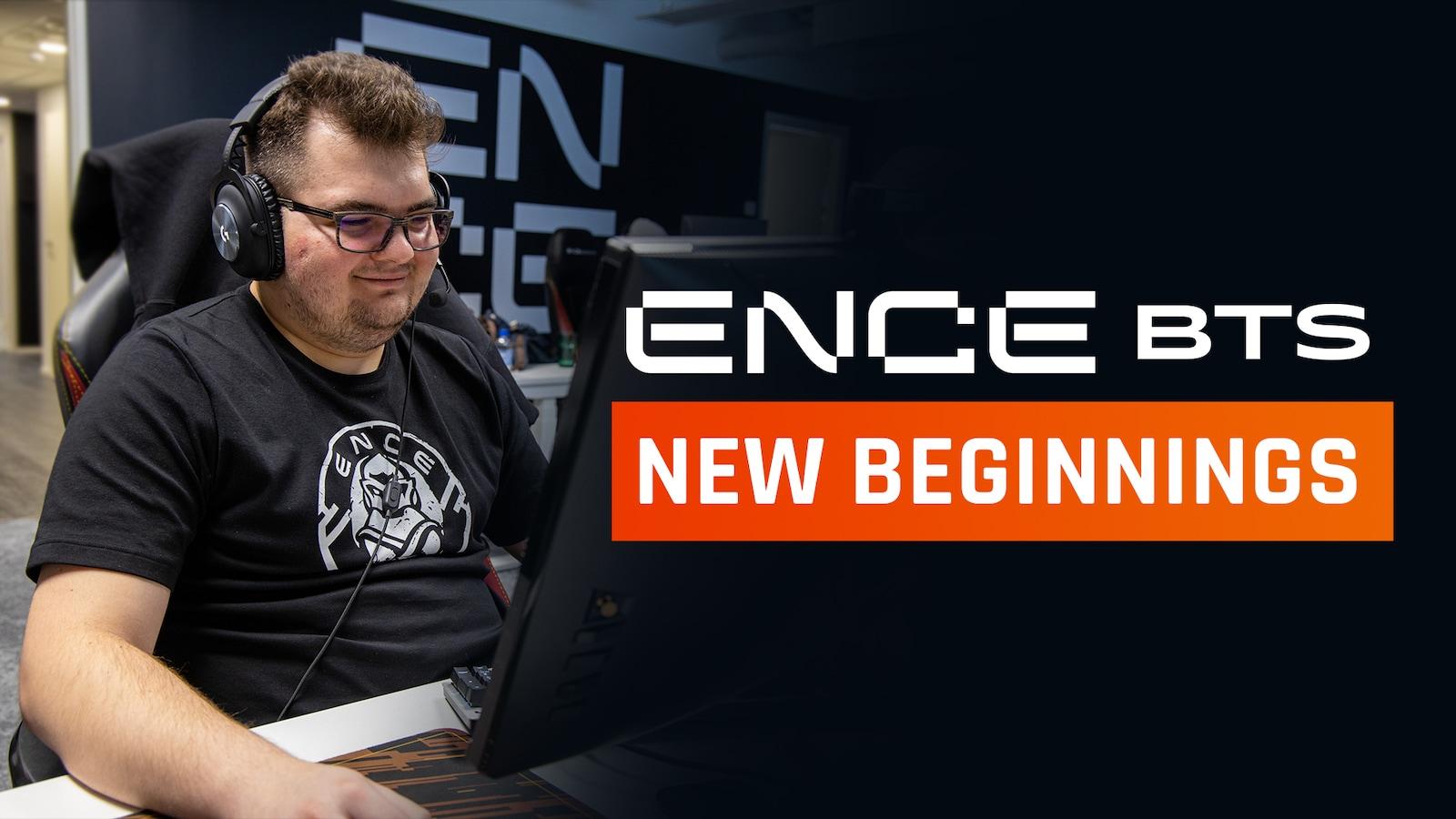 3. ENCE Behind the Scenes - New Beginnings
