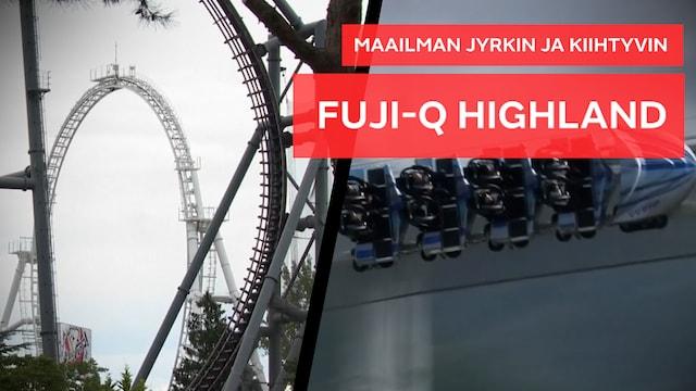Uutisklipit, Tällainen maailman nopein ja kiihtyvin vuoristorata Fuji-Q Highland